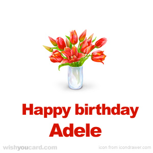 happy birthday Adele bouquet card