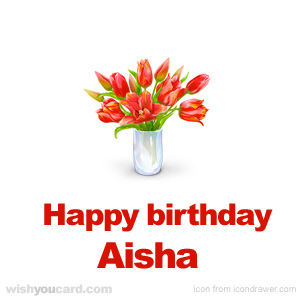 happy birthday Aisha bouquet card