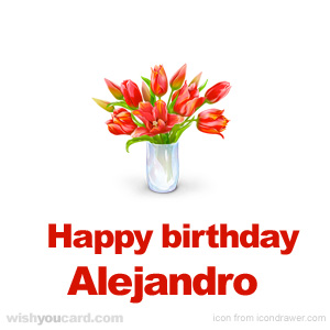 happy birthday Alejandro bouquet card