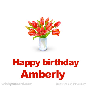 happy birthday Amberly bouquet card