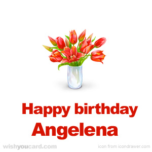 happy birthday Angelena bouquet card