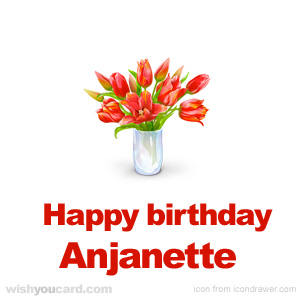 happy birthday Anjanette bouquet card