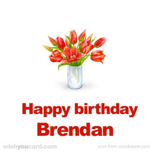 happy birthday Brendan bouquet card