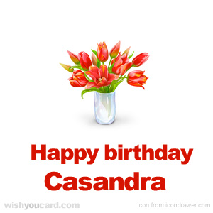 happy birthday Casandra bouquet card