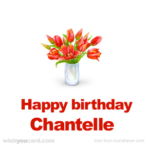 happy birthday Chantelle bouquet card