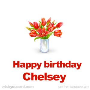 happy birthday Chelsey bouquet card