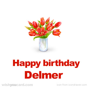 happy birthday Delmer bouquet card