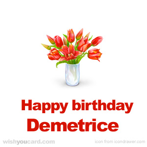 happy birthday Demetrice bouquet card