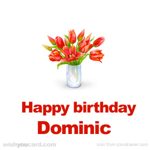 happy birthday Dominic bouquet card