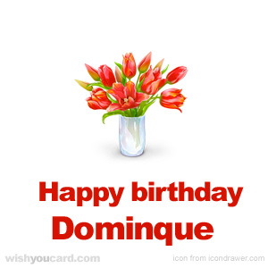 happy birthday Dominque bouquet card