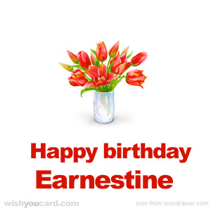 happy birthday Earnestine bouquet card