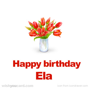 happy birthday Ela bouquet card