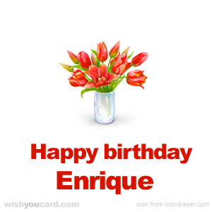 happy birthday Enrique bouquet card