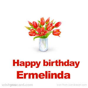 happy birthday Ermelinda bouquet card