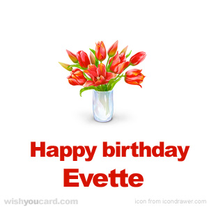 happy birthday Evette bouquet card