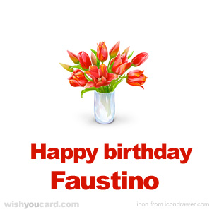 happy birthday Faustino bouquet card