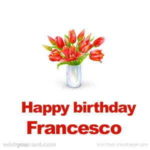 happy birthday Francesco bouquet card