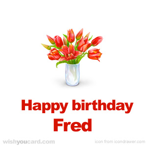 happy birthday Fred bouquet card