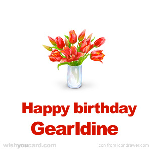 happy birthday Gearldine bouquet card