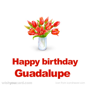 happy birthday Guadalupe bouquet card