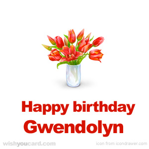 happy birthday Gwendolyn bouquet card