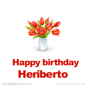 happy birthday Heriberto bouquet card