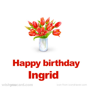 happy birthday Ingrid bouquet card