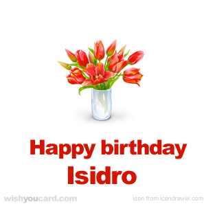 happy birthday Isidro bouquet card