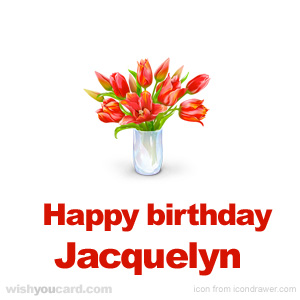 happy birthday Jacquelyn bouquet card