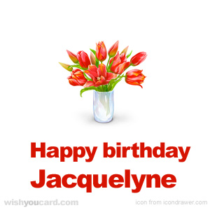 happy birthday Jacquelyne bouquet card