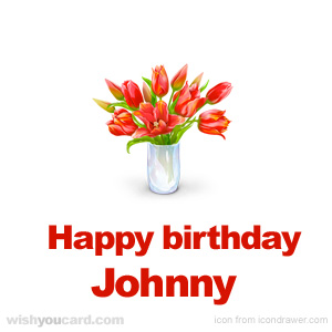 happy birthday Johnny bouquet card