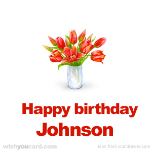 happy birthday Johnson bouquet card