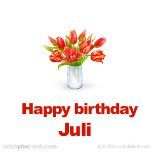 happy birthday Juli bouquet card
