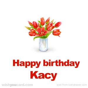 happy birthday Kacy bouquet card