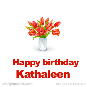 happy birthday Kathaleen bouquet card