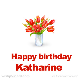 happy birthday Katharine bouquet card