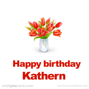 happy birthday Kathern bouquet card