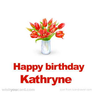 happy birthday Kathryne bouquet card