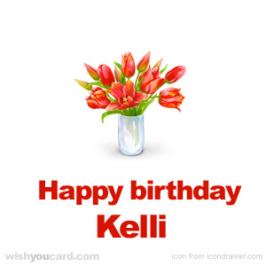 happy birthday Kelli bouquet card