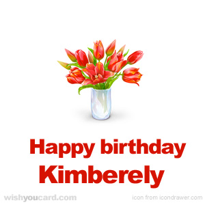 happy birthday Kimberely bouquet card
