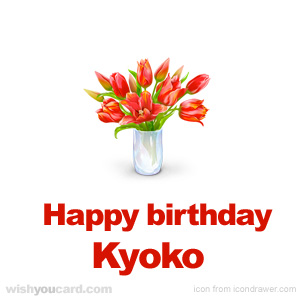 happy birthday Kyoko bouquet card
