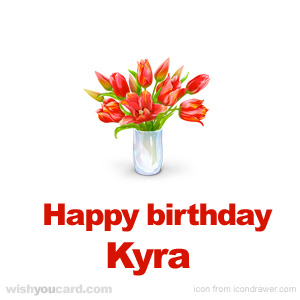 happy birthday Kyra bouquet card