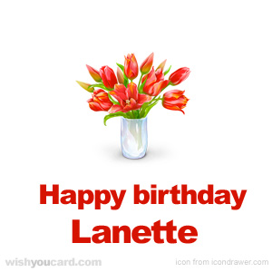happy birthday Lanette bouquet card