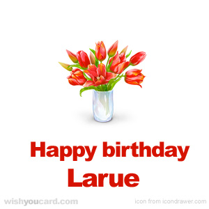 happy birthday Larue bouquet card