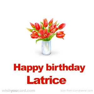 happy birthday Latrice bouquet card