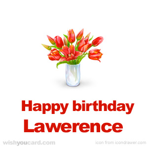 happy birthday Lawerence bouquet card
