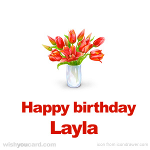 happy birthday Layla bouquet card