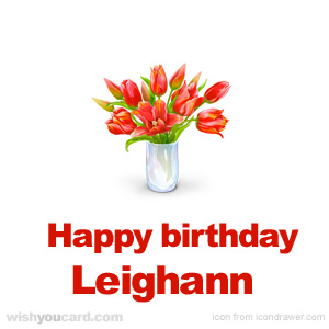 happy birthday Leighann bouquet card