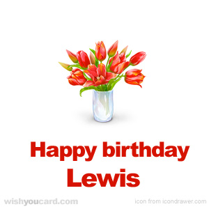 happy birthday Lewis bouquet card
