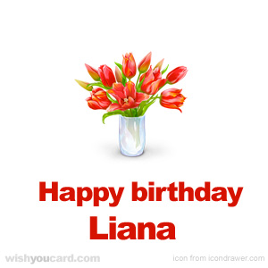 happy birthday Liana bouquet card